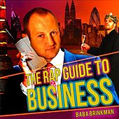 The Rap Guide to Business by Baba Brinkman