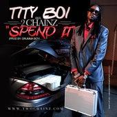 Spend It - Single van 2 Chainz