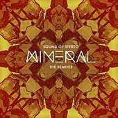 Mineral - The Remixes by Sound Of Stereo
