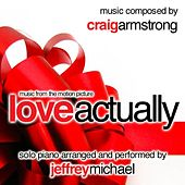 Love Actually (Piano Music From The Motion Picture) Relaxing Piano, Romantic Piano, Classical Piano, Movie Theme - Single by Craig Armstrong