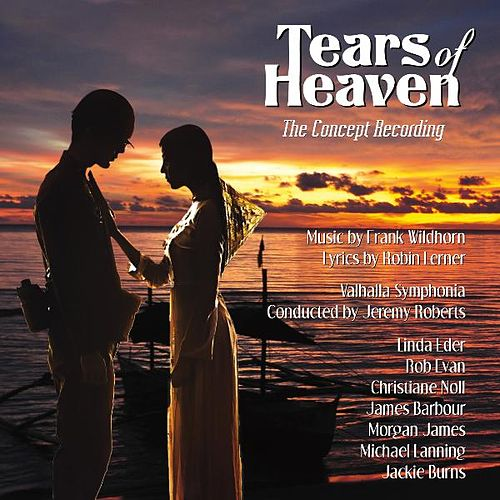 Tears of Heaven - The Concept Recording by Various Artists