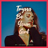 Tryna Be Your Girl by Jet