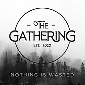 Nothing Is Wasted by The Gathering