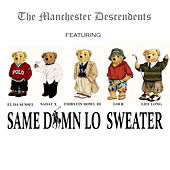 Same Damn Lo Sweater (Single) by The Manchester Descendants