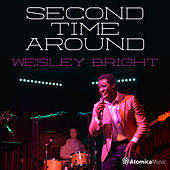 Wesley Bright: Second Time Around by Atomica Music