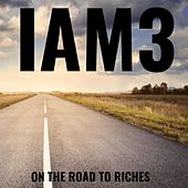 On the Road to Riches by IAM