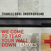 We Come To Tear Your Wall Down - Remixes de Transglobal Underground