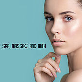 Spa, Massage and Bath – The Best Background Music for Relaxation by Beauty Spa Music Collection
