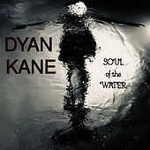Soul of the Water von Dyan Kane