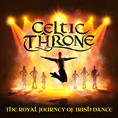 Celtic Throne—The Royal Journey of Irish Dance de Various Artists