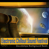 Electronic Chillout Sound Festival (Downtempo Background Beats) by Various Artists