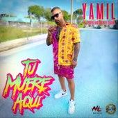 Tu Muere Aqui by Yamil