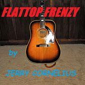 Flattop Frenzy by Jerry Cornelius