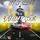 Fight We (feat. Daps) by BT