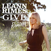 Give (Remixes) von LeAnn Rimes