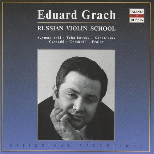Russian Violin School: Eduard Grach (1962-1983) by Various Artists