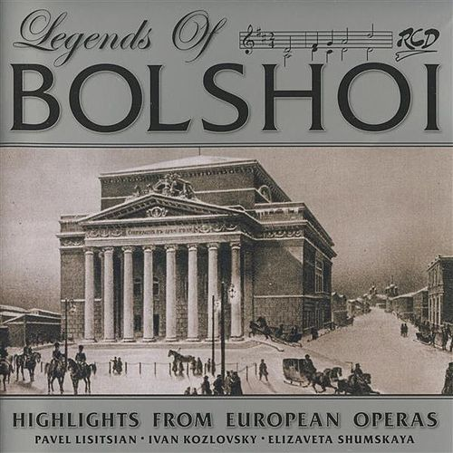 Legends of Bolshoi: Highlights from Russian Operas (1947-1957) by Ivan Kozlovsky