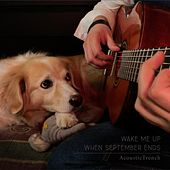 Wake Me Up When September Ends by AcousticTrench