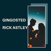 Gingosted de Rick Astley