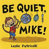 Be Quiet Mike - Single by Caspar Babypants