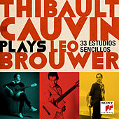 Thibault Cauvin Plays Leo Brouwer (Deluxe Version) by Thibault Cauvin