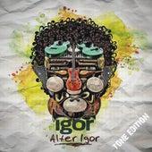Alter Igor (Tone Edition) de IGOR
