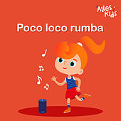 Poco loco rumba by Alles Kids