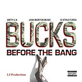 Bucks Before the Bang (feat. Dirty U.A. & 12structures) by Josh Morton Music