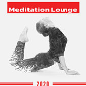 2020 Meditation Lounge - New Age Music for Yoga & Meditation, Inner Balance & Harmony, Perfect Background Sounds for Deep Contemplation, Healing Chakras by Deep Meditation Music Zone Mindfulness Meditation Universe