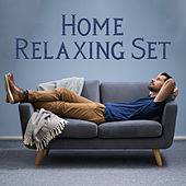 Home Relaxing Set: Essential Instrumental Music to Rest in the Privacy of Your Home by Just Relax Music Universe