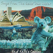 Songs from the Land Down Under by Ned Kelly's Cousins