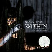 Within the Time and Place by Noriko Shakti