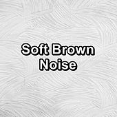 Soft Brown Noise by Brown Noise