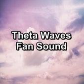 Theta Waves Fan Sound by White Noise Meditation (1)