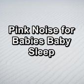 Pink Noise for Babies Baby Sleep von Yoga