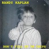 Don't Fill Up On Chips de Randy Kaplan