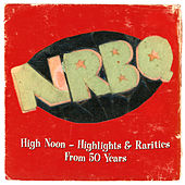 High Noon – Highlights & Rarities from 50 Years von NRBQ