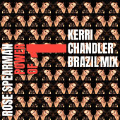 Power of One (Kerri Chandler Brazil Mix) by Rose Spearman