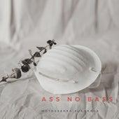 Ass No Bass by Motosserra Kuadrada
