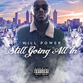 Still Going All In by Will Power