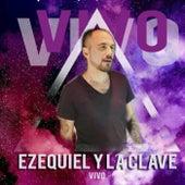 Vivo de Ezequiel y La Clave