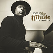 My Tribute: The Sound by Myron Butler