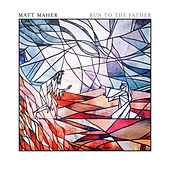 Run to the Father (Prodigal Mix) de Matt Maher