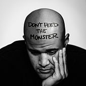 Don't Feed the Monster by Homeboy Sandman