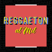 Reggaeton al Mil von Various Artists