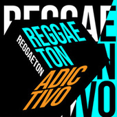 Reggaeton Adictivo von Various Artists
