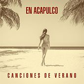 En Acapulco: Canciones de Verano by Various Artists