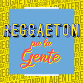 Reggaeton pa la Gente von Various Artists