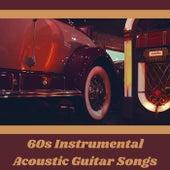 60s Instrumental Acoustic Guitar Songs de Various Artists