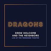 Dragons (Live at the Tennessee Theatre) by Drew Holcomb